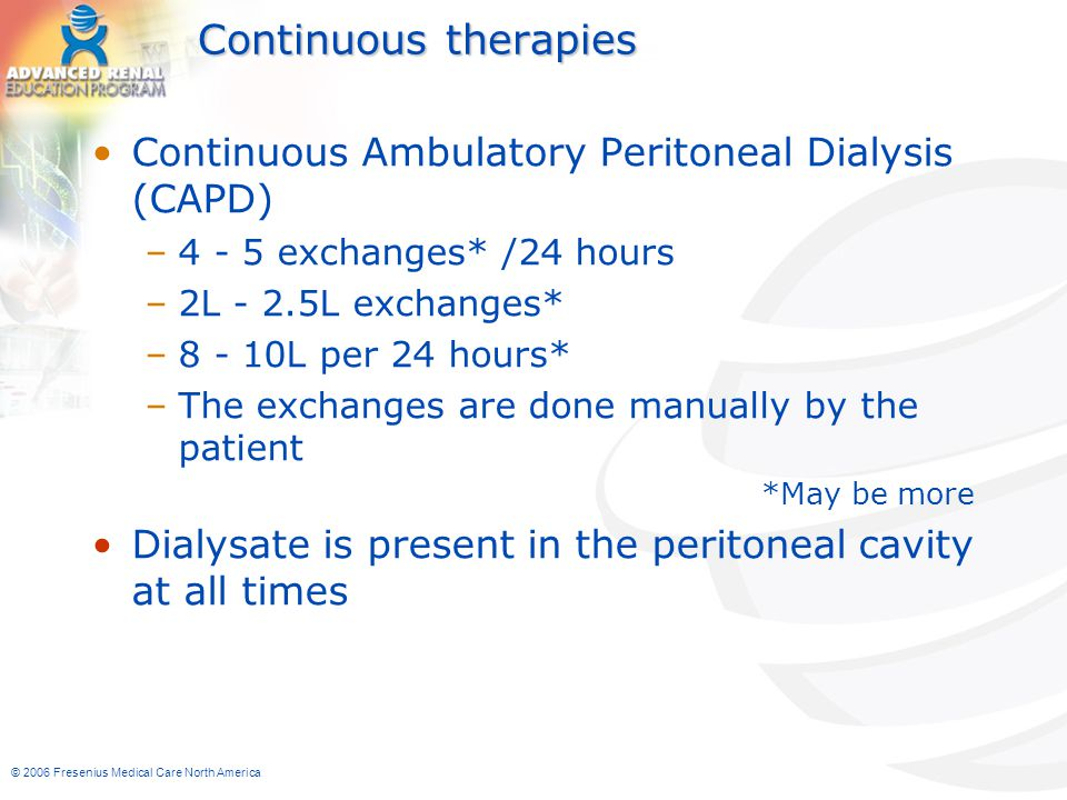 Continuous therapies Continuous Ambulatory Peritoneal Dialysis (CAPD)