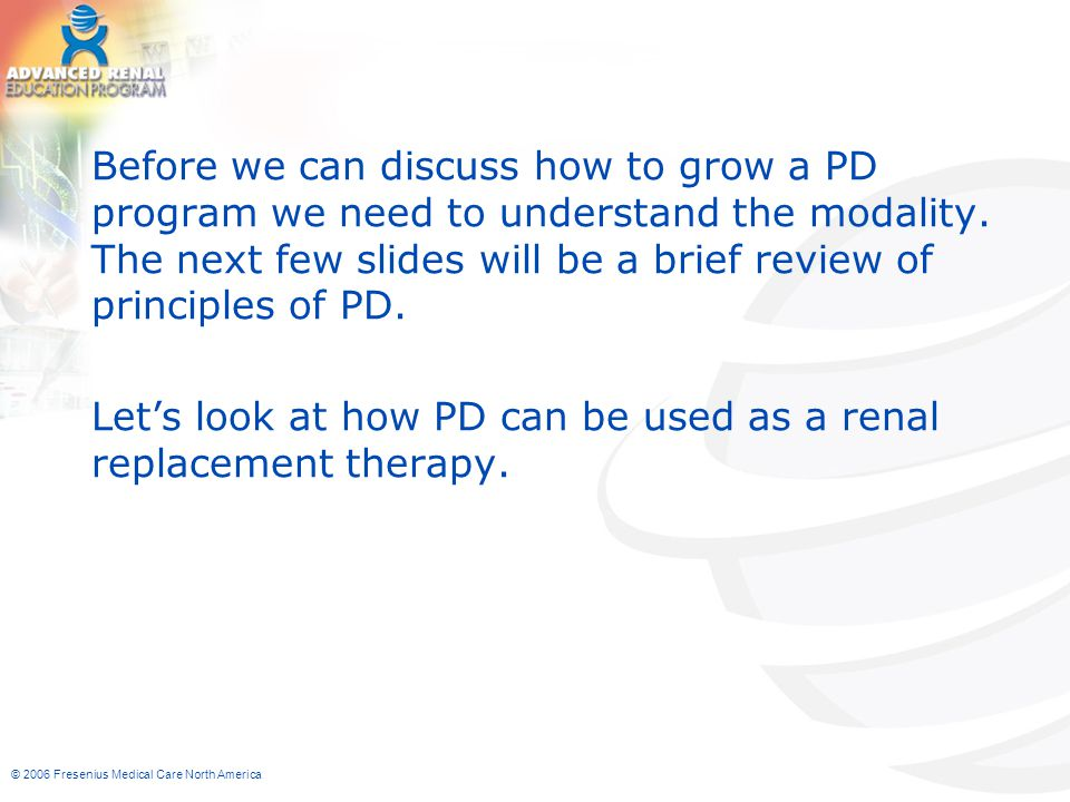 Before we can discuss how to grow a PD program we need to understand the modality. The next few slides will be a brief review of principles of PD.