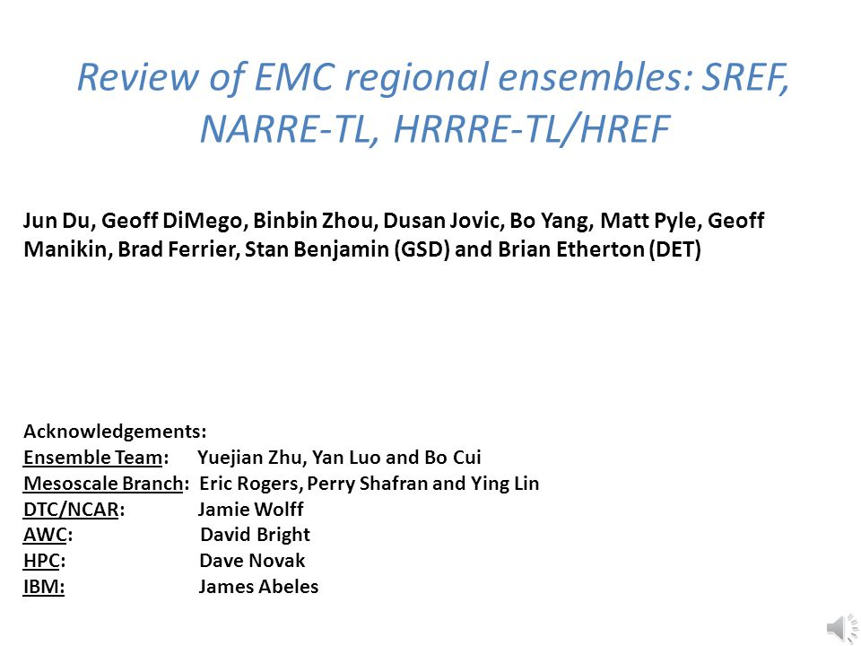 Review of EMC regional ensembles: SREF, NARRE-TL, HRRRE-TL/HREF
