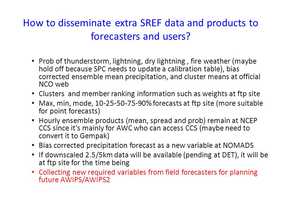 How to disseminate extra SREF data and products to forecasters and users