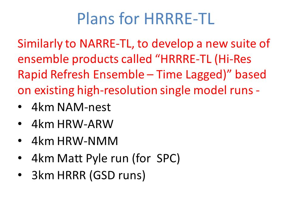 Plans for HRRRE-TL