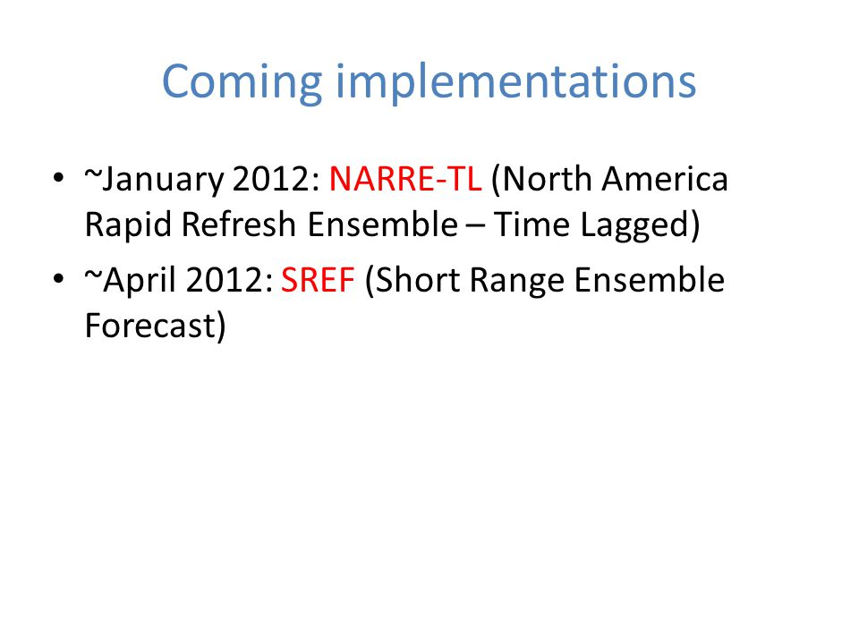 Coming implementations