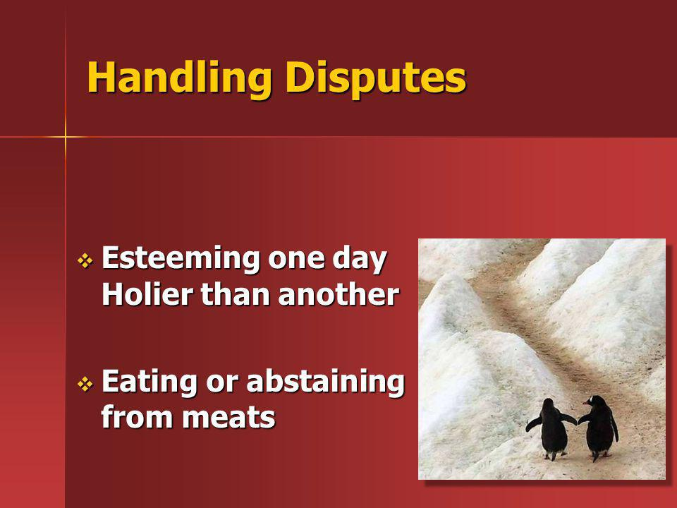 Handling Disputes Esteeming one day Holier than another