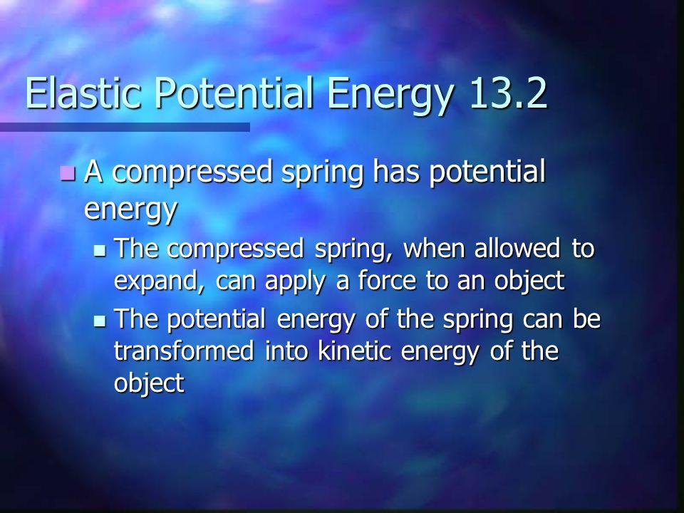 Elastic Potential Energy 13.2