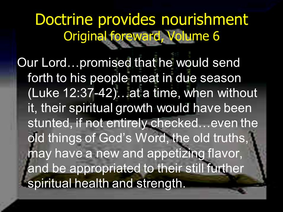 Doctrine provides nourishment Original foreward, Volume 6