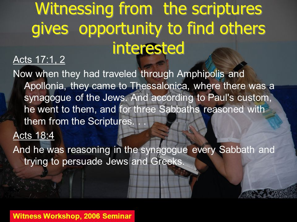 Witnessing from the scriptures gives opportunity to find others interested