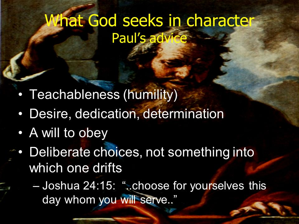 What God seeks in character Paul's advice