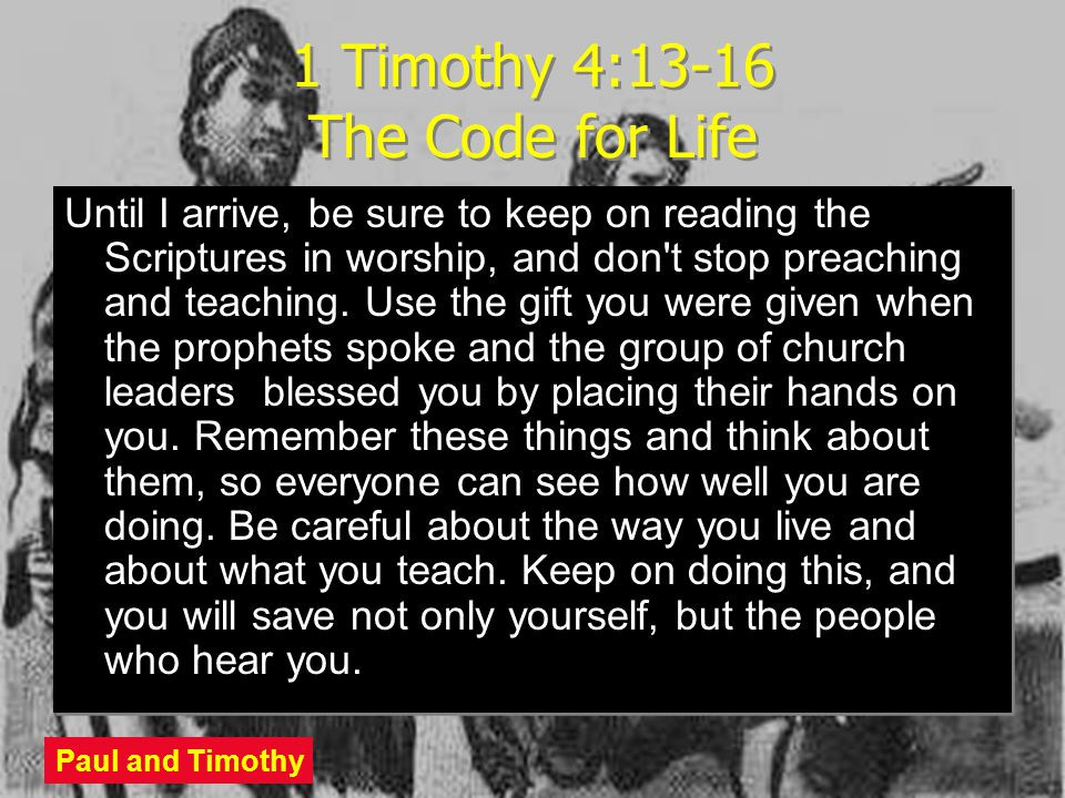 1 Timothy 4:13-16 The Code for Life