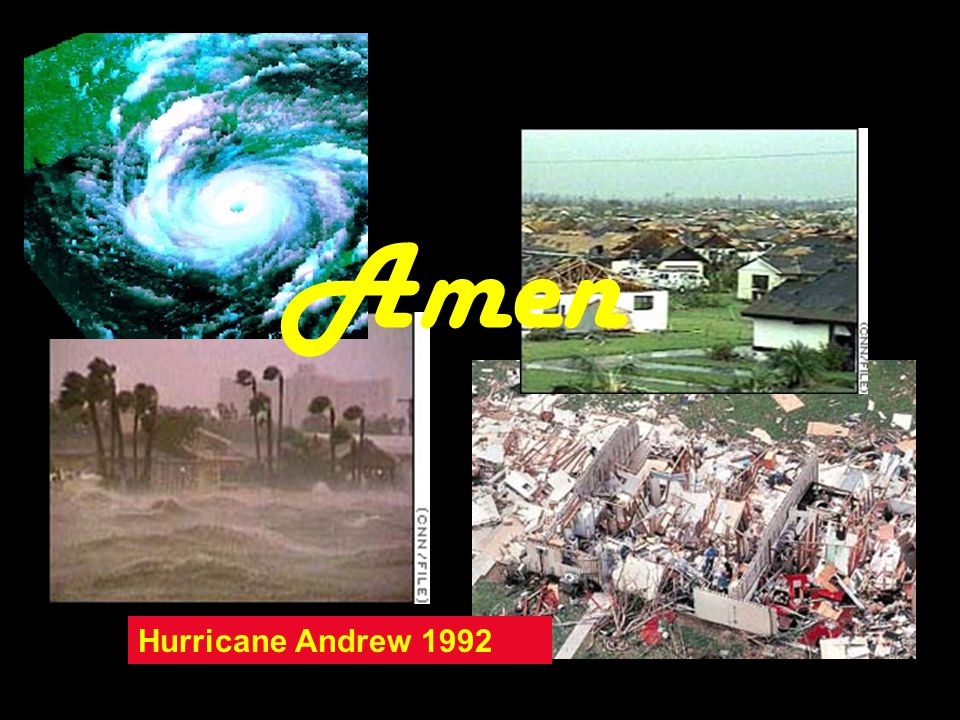 Amen 1992 Hurricane Andrew destroyed thousands of homes in South Florida.