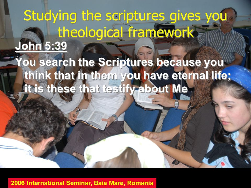 Studying the scriptures gives you theological framework