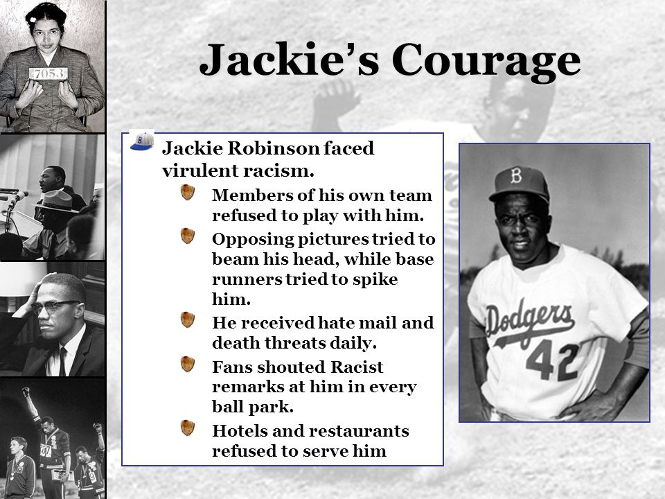 Jackie's Courage Jackie Robinson faced virulent racism.
