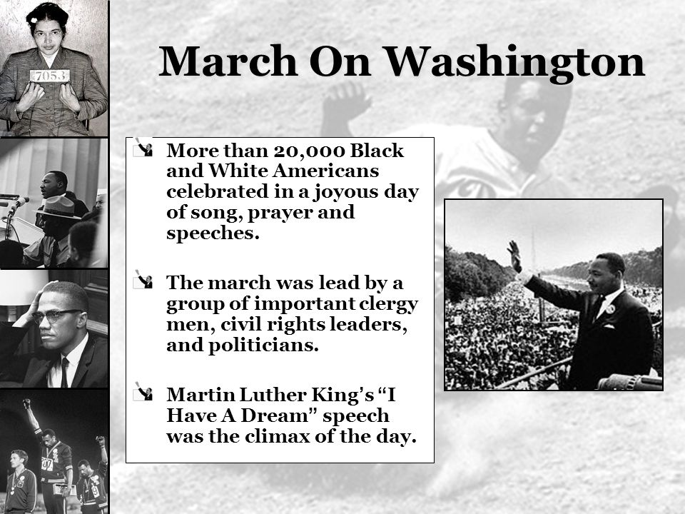 March On Washington More than 20,000 Black and White Americans celebrated in a joyous day of song, prayer and speeches.