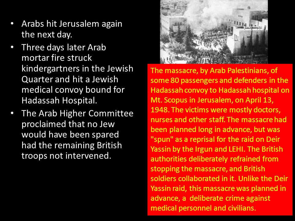 Arabs hit Jerusalem again the next day.