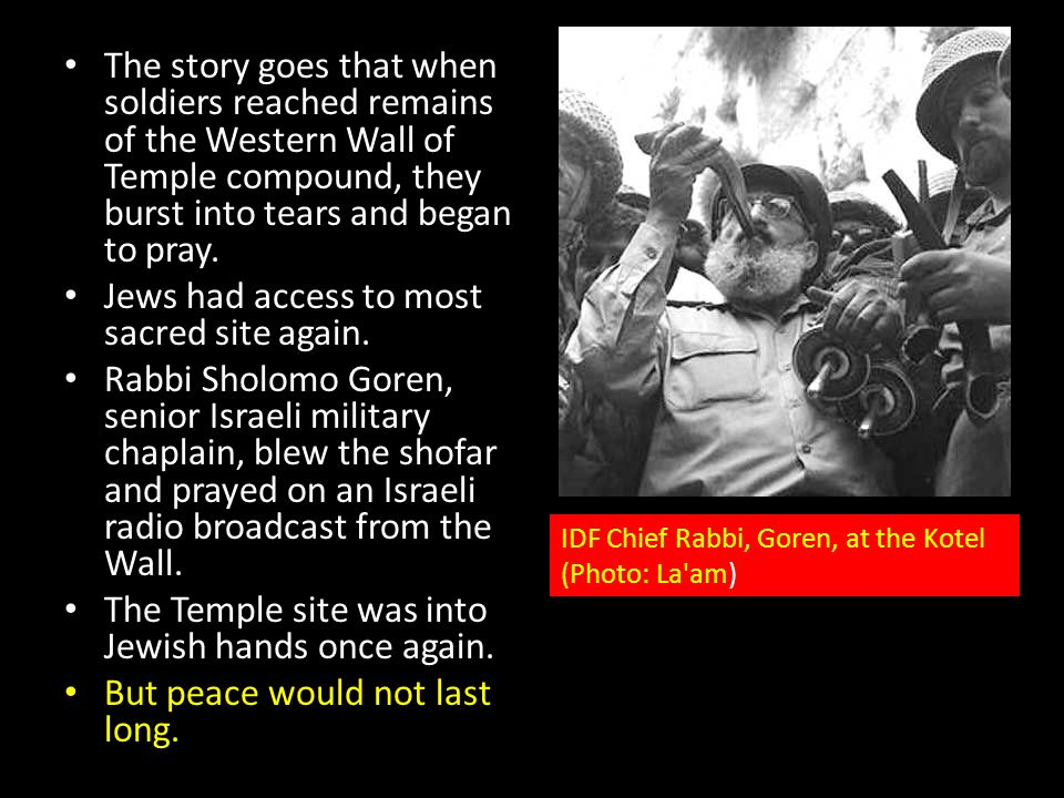 Jews had access to most sacred site again.