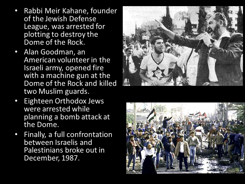 Rabbi Meir Kahane, founder of the Jewish Defense League, was arrested for plotting to destroy the Dome of the Rock.