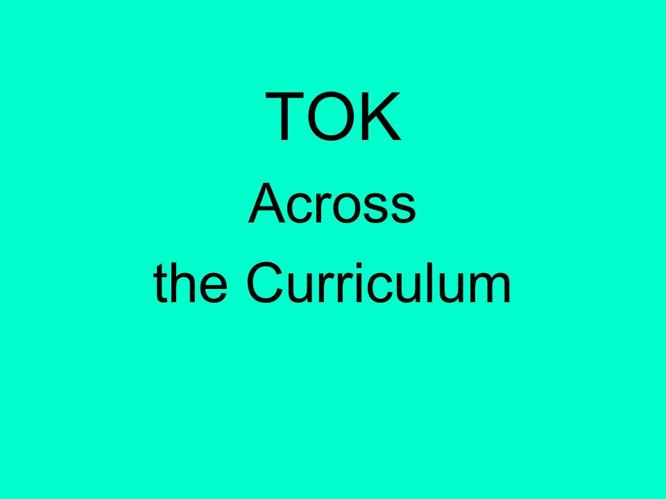 TOK Across the Curriculum