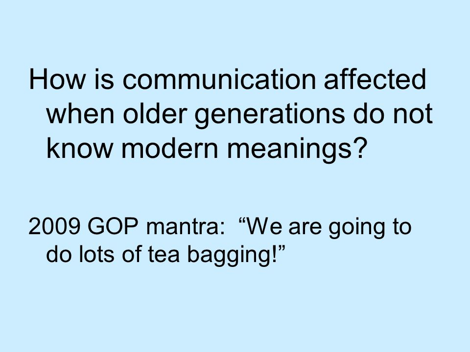 How is communication affected when older generations do not know modern meanings