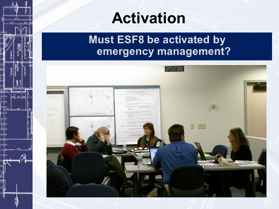 Must ESF8 be activated by emergency management