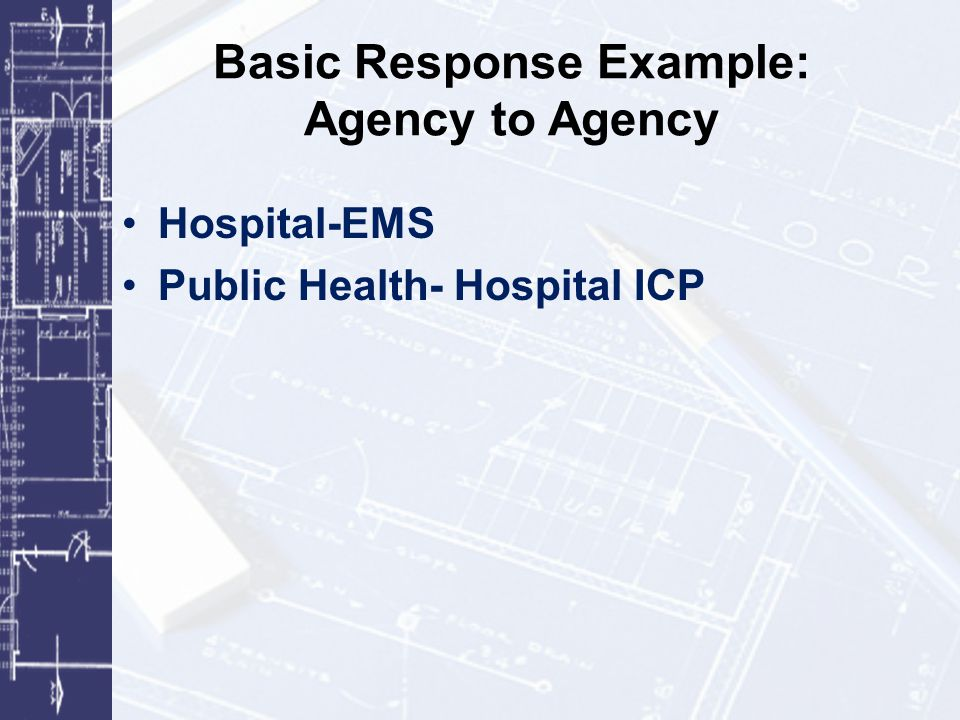Basic Response Example: Agency to Agency