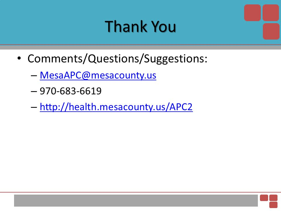 Thank You Comments/Questions/Suggestions: MesaAPC@mesacounty.us