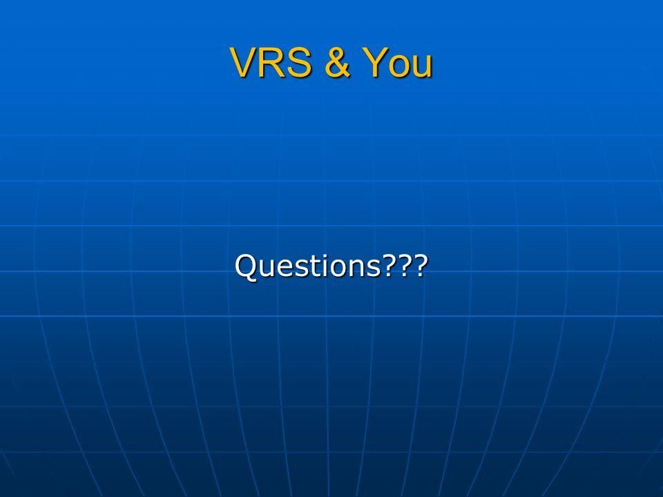 VRS & You Questions