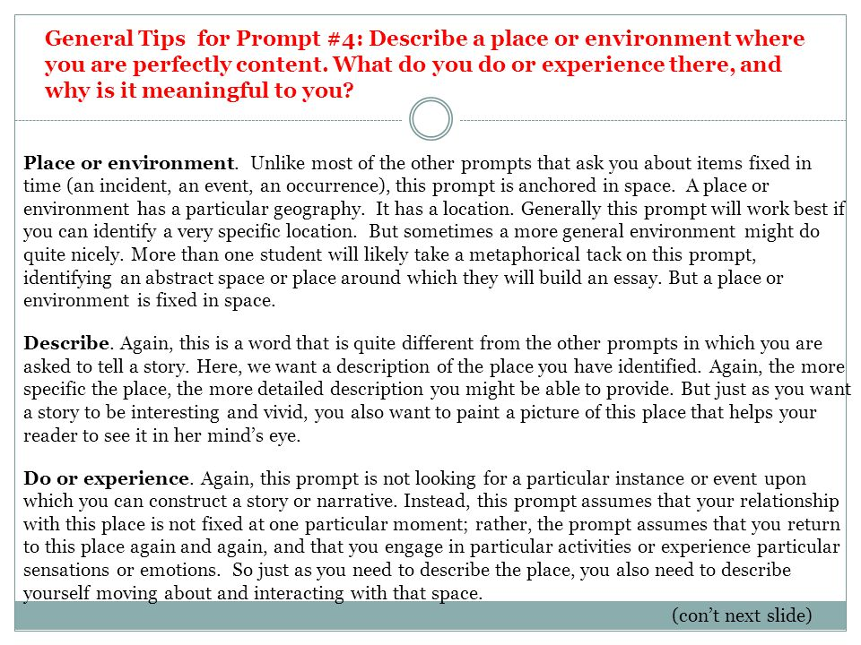 General Tips for Prompt #4: Describe a place or environment where you are perfectly content. What do you do or experience there, and why is it meaningful to you