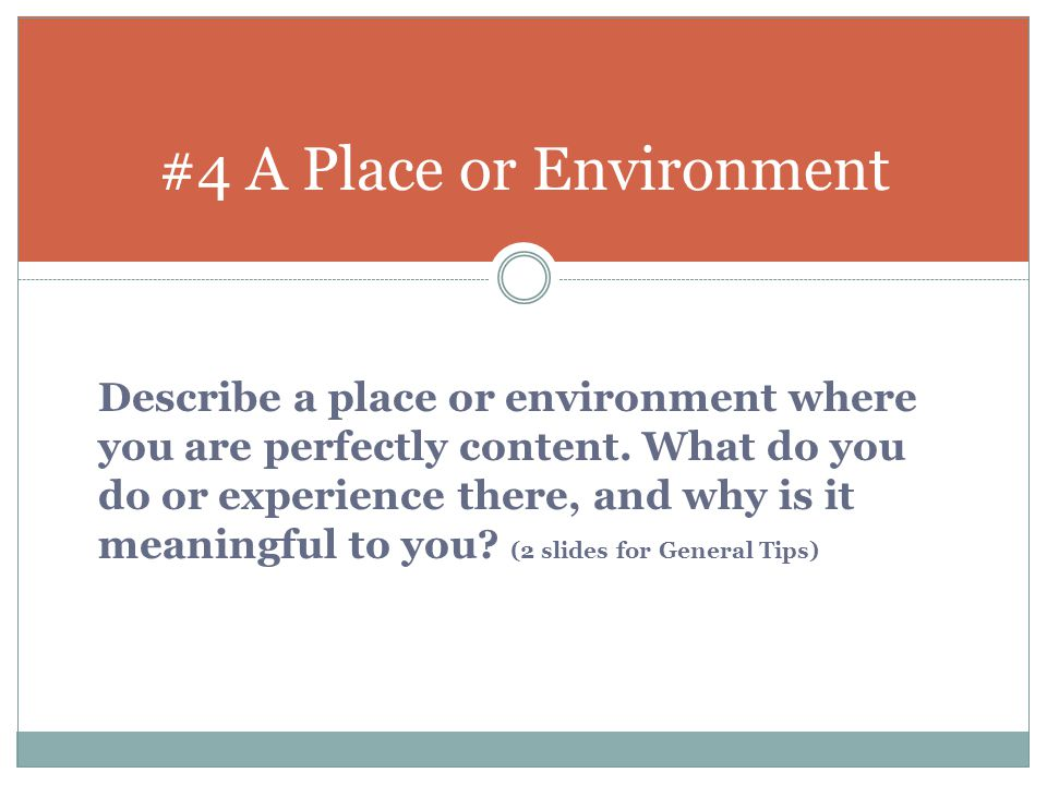 #4 A Place or Environment