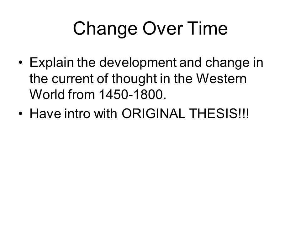 Change Over Time Explain the development and change in the current of thought in the Western World from 1450-1800.