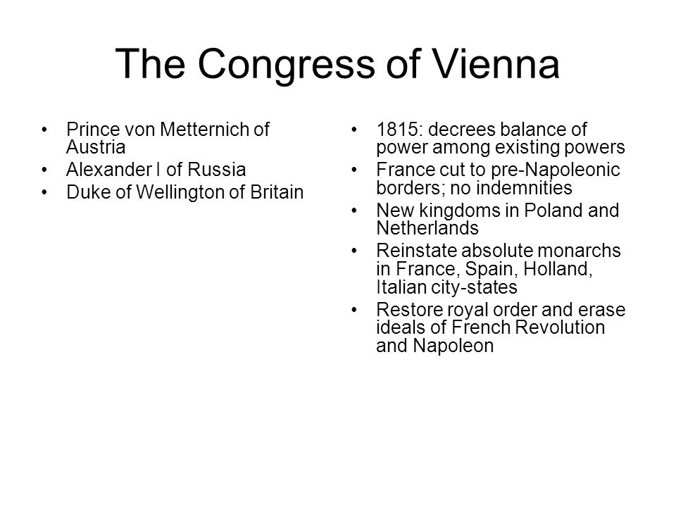 The Congress of Vienna Prince von Metternich of Austria