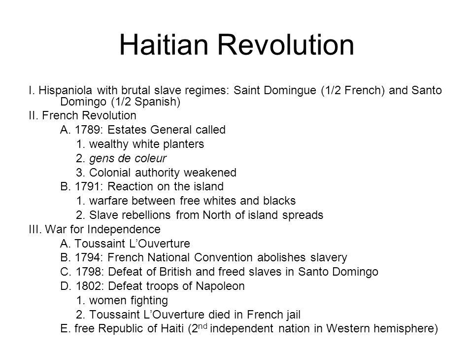Haitian Revolution I. Hispaniola with brutal slave regimes: Saint Domingue (1/2 French) and Santo Domingo (1/2 Spanish)