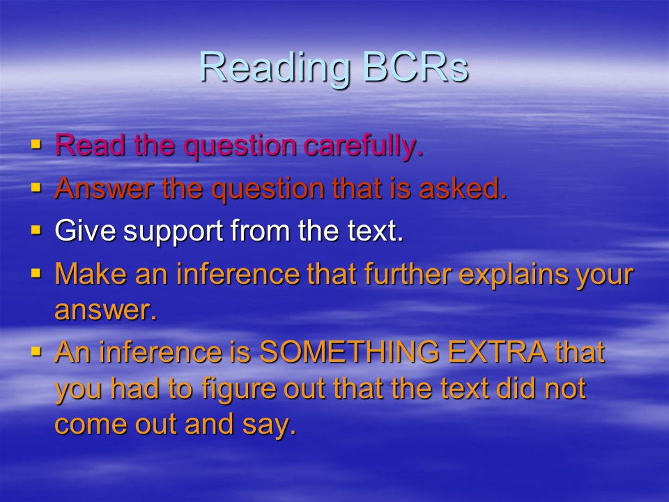 Reading BCRs Read the question carefully.
