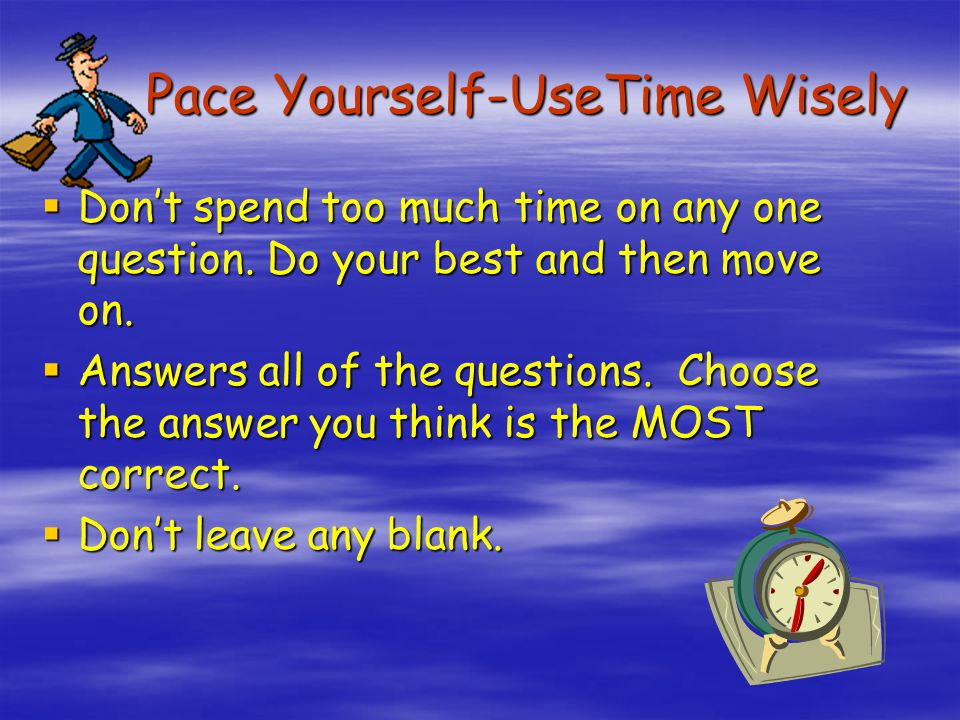 Pace Yourself-UseTime Wisely