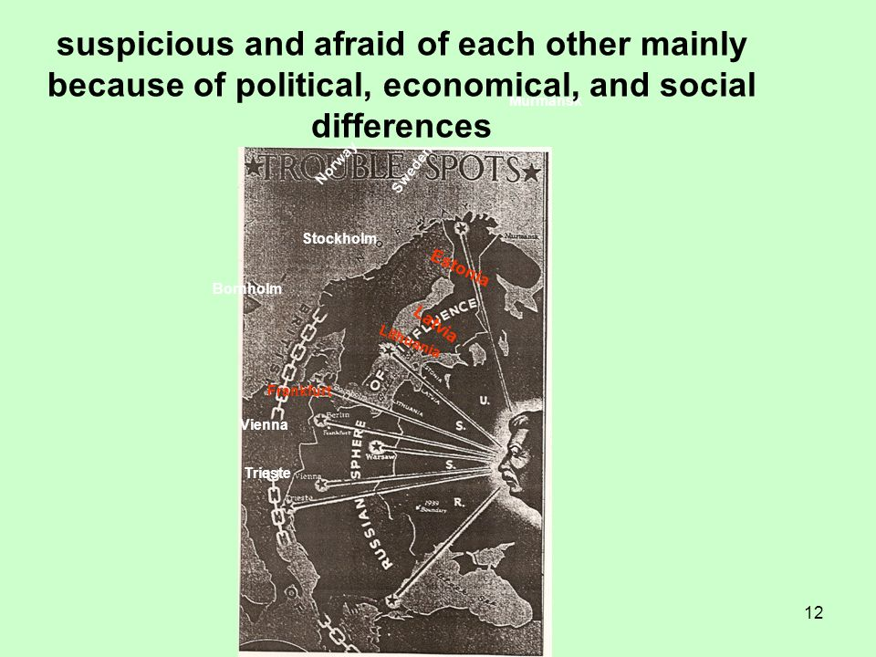 suspicious and afraid of each other mainly because of political, economical, and social differences