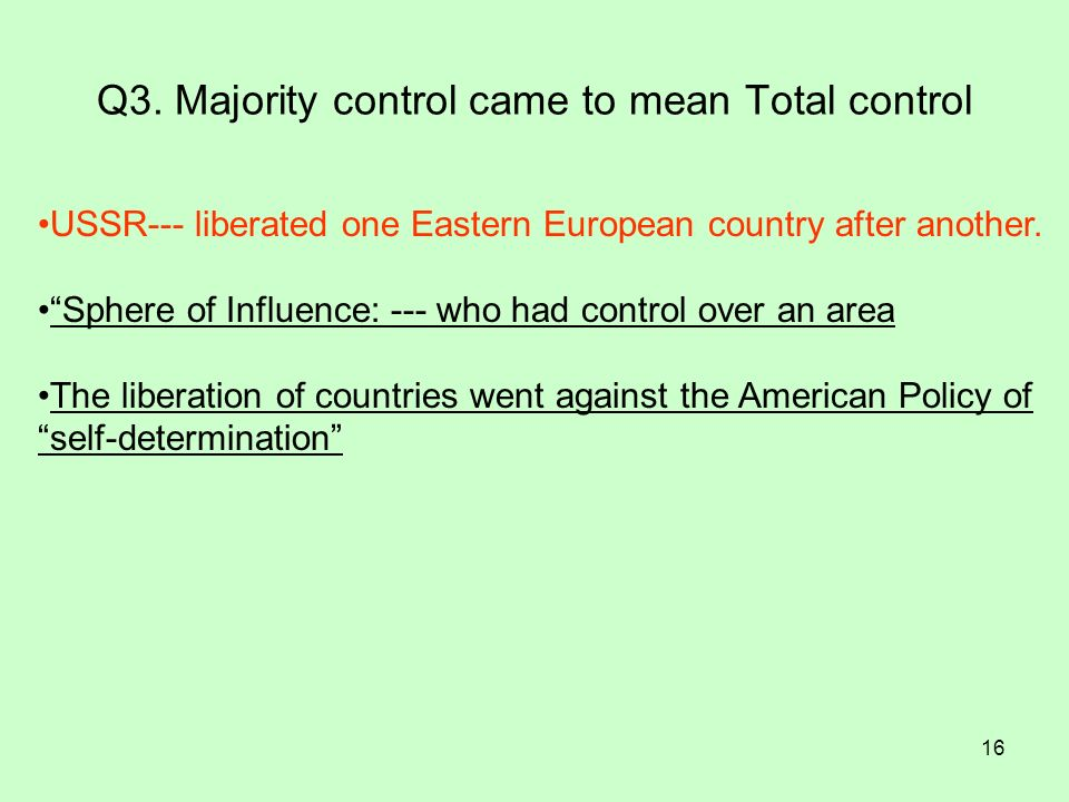 Q3. Majority control came to mean Total control