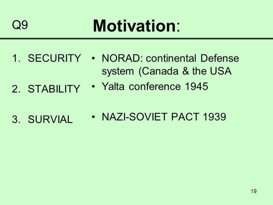 Motivation: Q9 SECURITY STABILITY SURVIAL