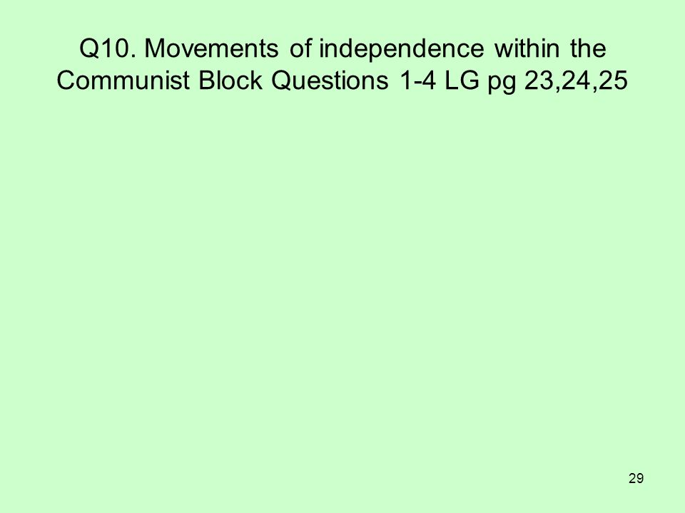 Q10. Movements of independence within the Communist Block Questions 1-4 LG pg 23,24,25