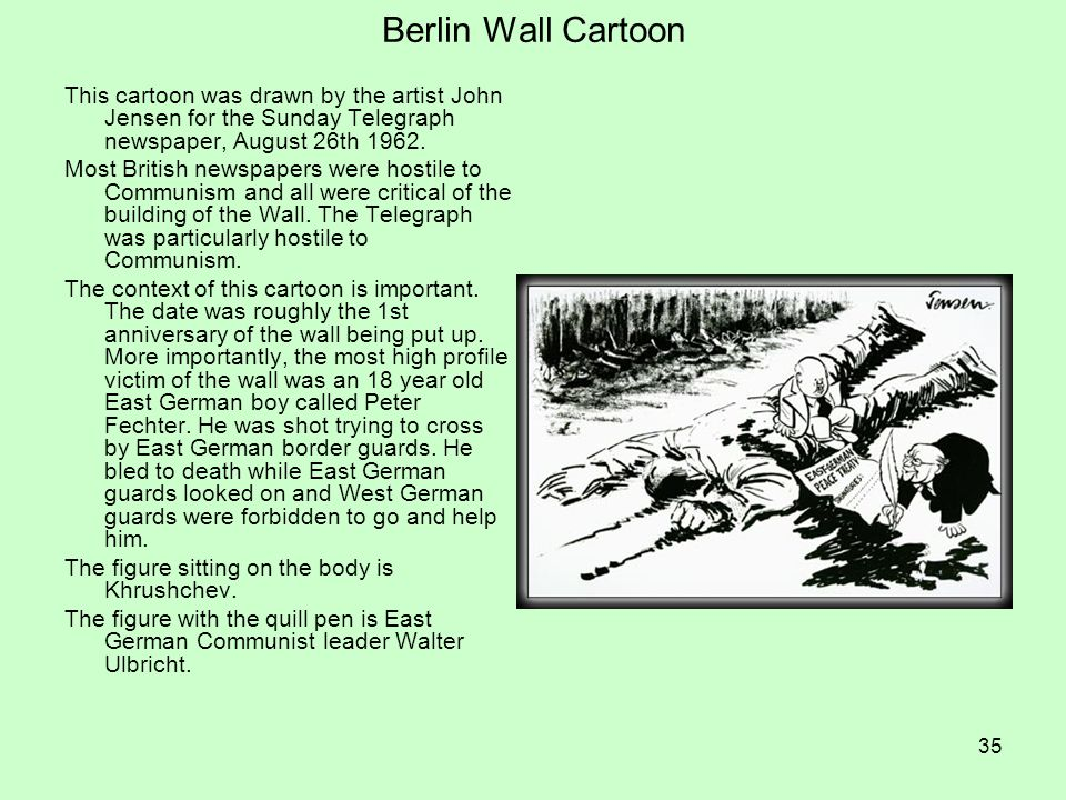 Berlin Wall Cartoon This cartoon was drawn by the artist John Jensen for the Sunday Telegraph newspaper, August 26th 1962.