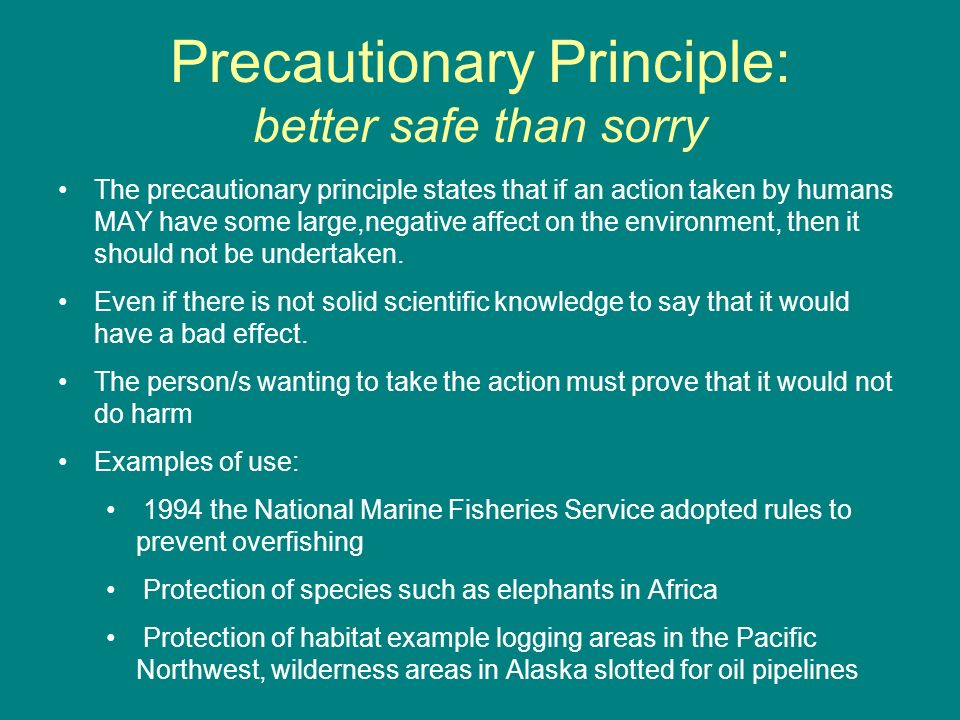 Precautionary Principle: better safe than sorry