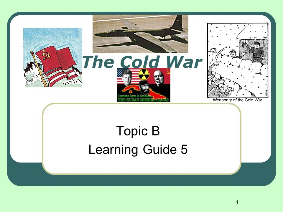 The Cold War Topic B Learning Guide 5