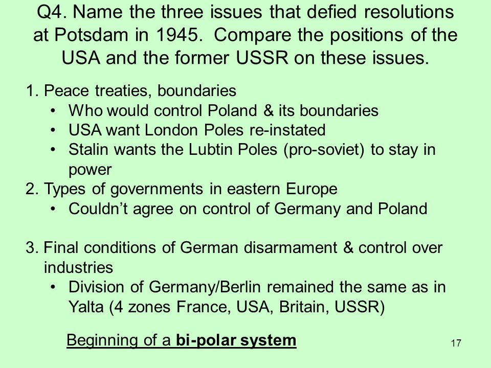 Q4. Name the three issues that defied resolutions at Potsdam in 1945