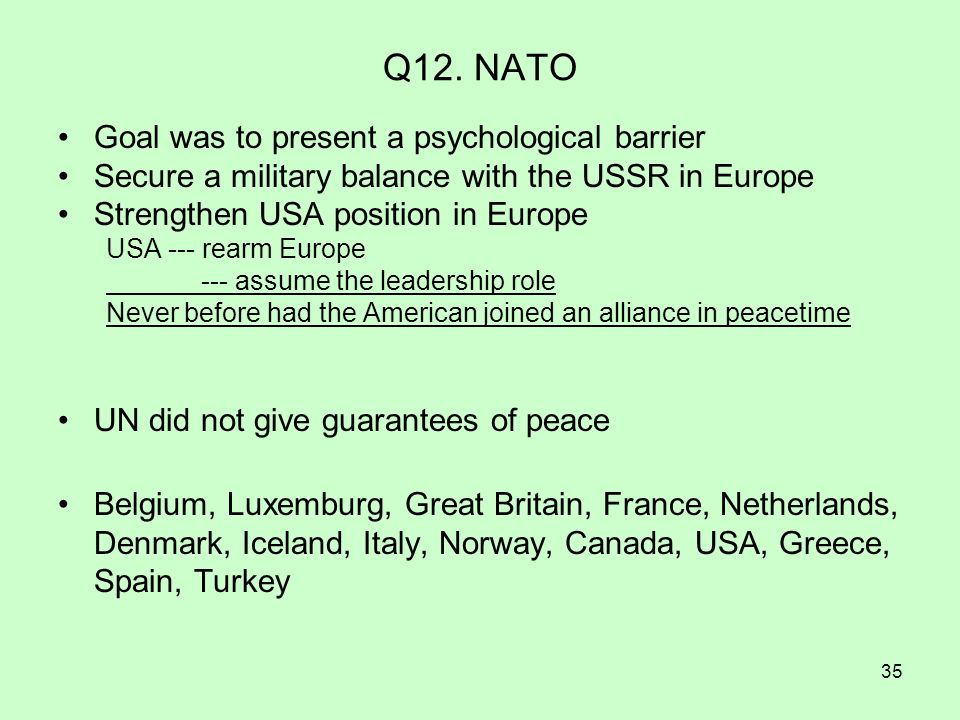Q12. NATO Goal was to present a psychological barrier