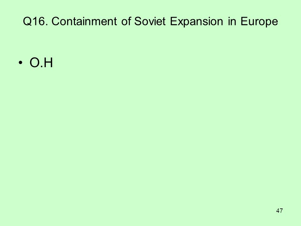 Q16. Containment of Soviet Expansion in Europe