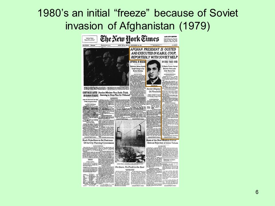 1980's an initial freeze because of Soviet invasion of Afghanistan (1979)