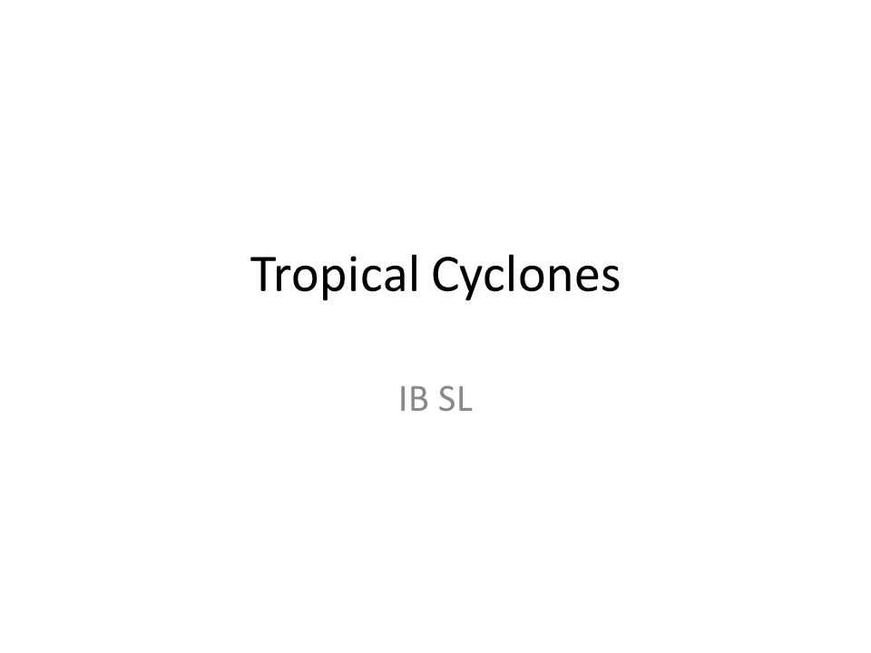 Tropical Cyclones IB SL