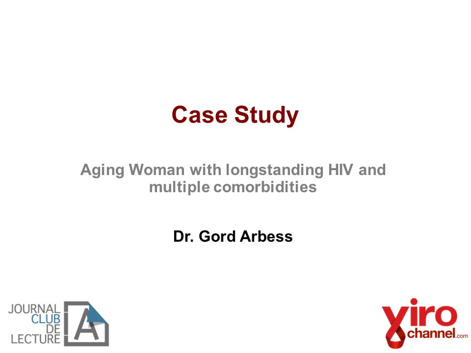 Aging Woman with longstanding HIV and multiple comorbidities