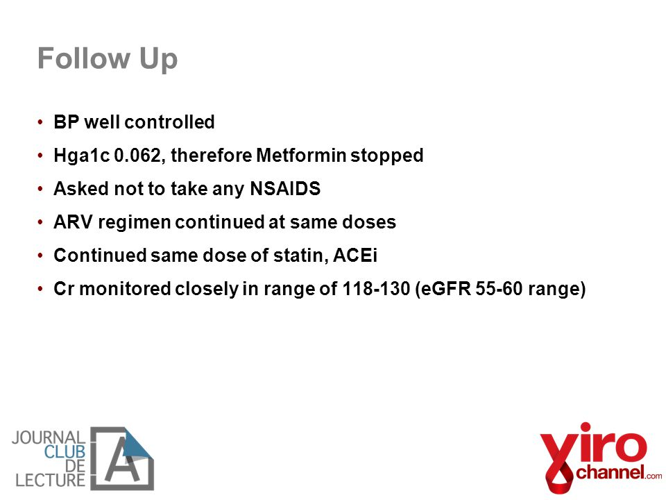 Follow Up BP well controlled Hga1c 0.062, therefore Metformin stopped
