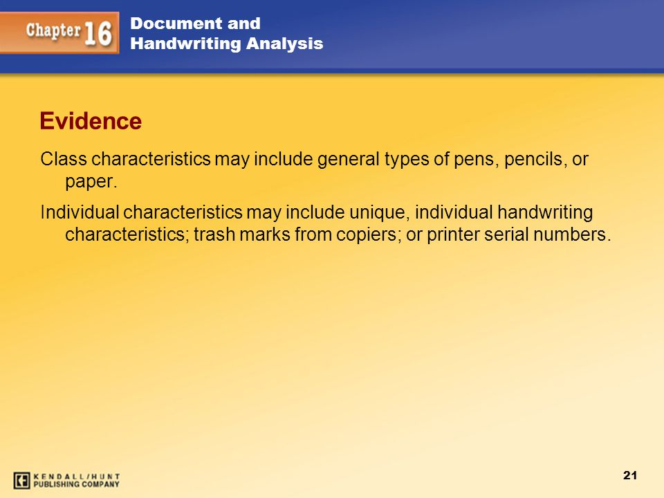Chapter 15 Evidence. Class characteristics may include general types of pens, pencils, or paper.