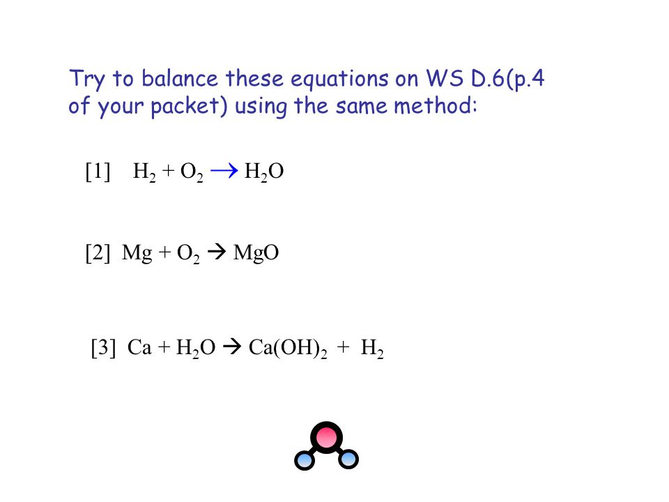 Try to balance these equations on WS D. 6(p