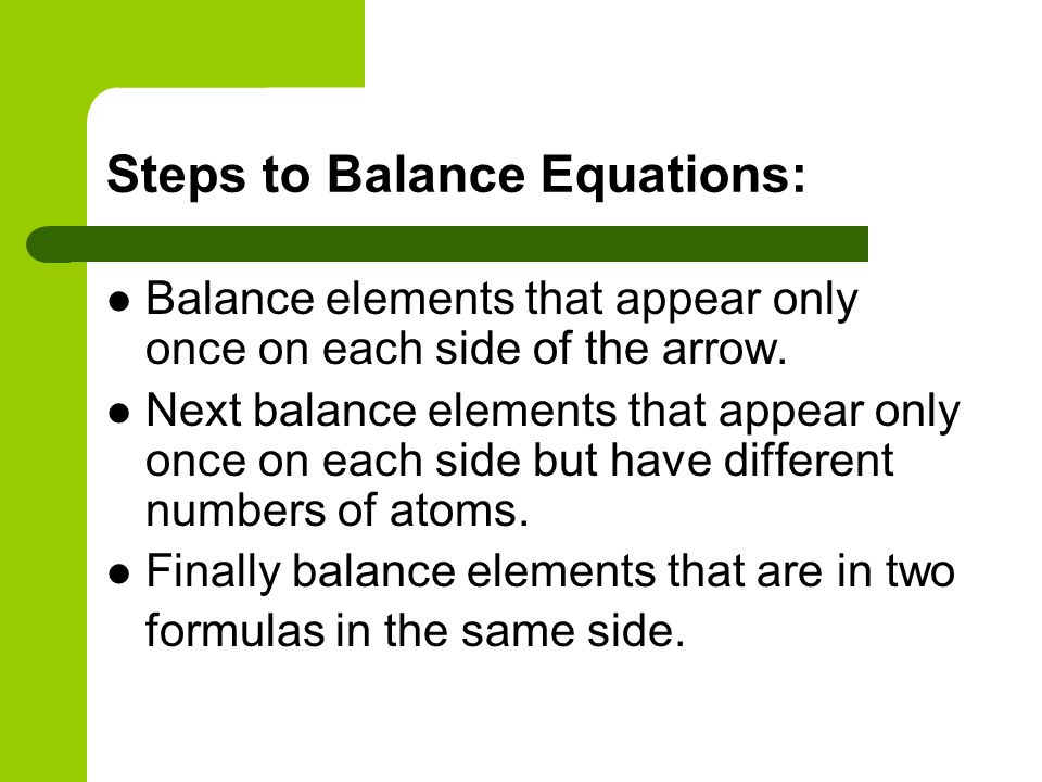 Steps to Balance Equations: