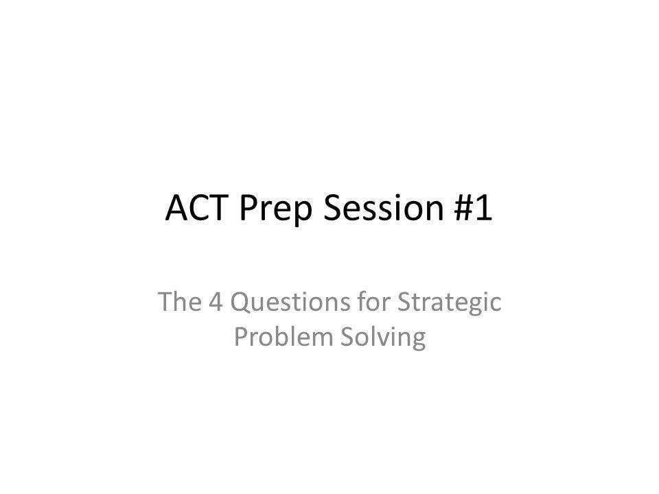 The 4 Questions for Strategic Problem Solving